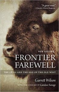 Frontier Farewell - The 1870s and the End of the Old West by Garrett Wilson